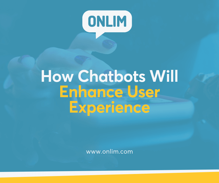 How Chatbots will Enhance User Experience