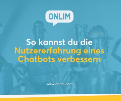 So kannst du die Nutzererfahrung eines Chatbots verbessern