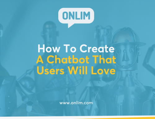 How To Create A Chatbot That Users Will Love
