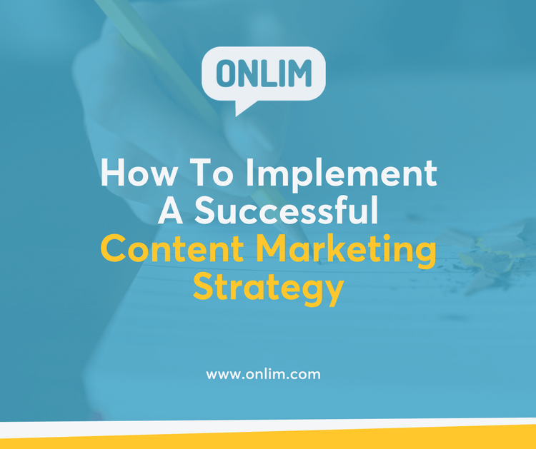 How To Implement A Successful Content Marketing Strategy