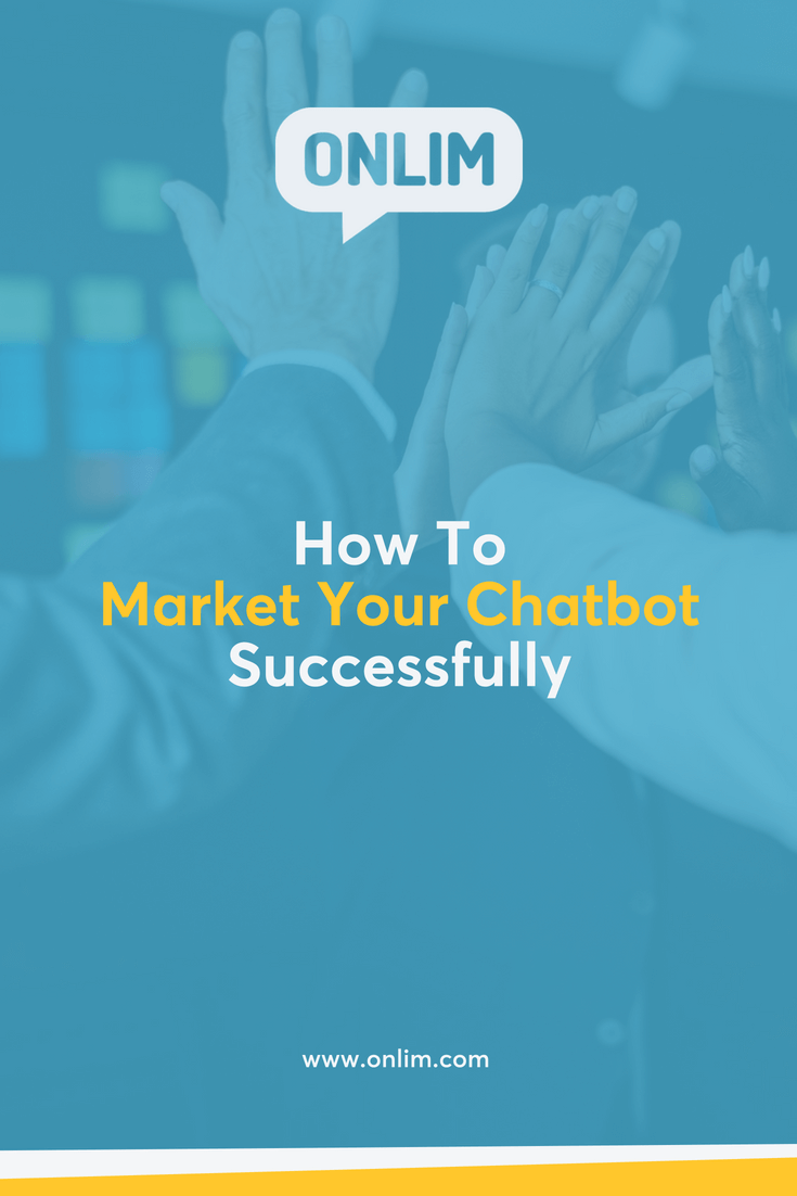 Your chatbot is finally live? That's awesome! Now you need to find the right ways and strategies to market your chatbot successfully and get people to interact with it.