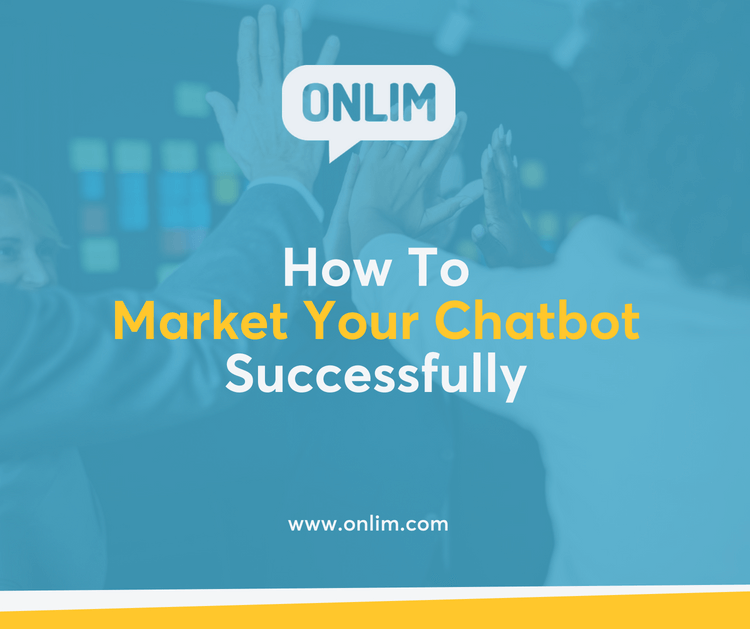 How To Market Your Chatbot Successfully