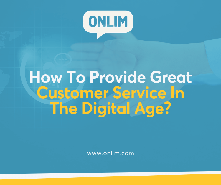 How To Provide Great Customer Service In The Digital Age