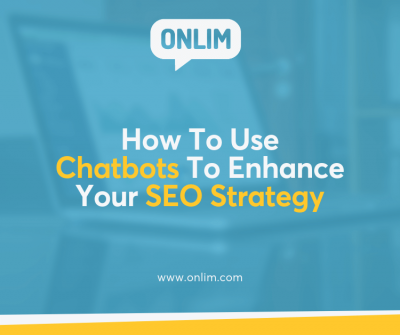 How To Use Chatbots To Enhance Your SEO Strategy