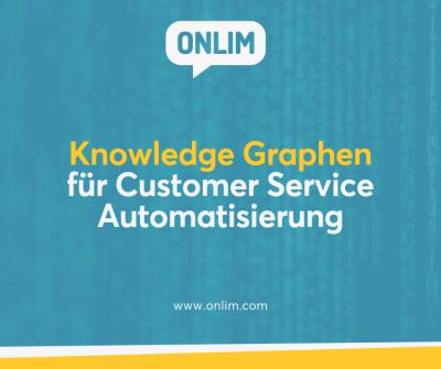 Knowledge Graphen für Customer Service Automatisierung