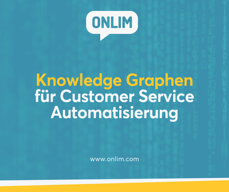 Knowledge Graphen für Customer Service Automatisierung