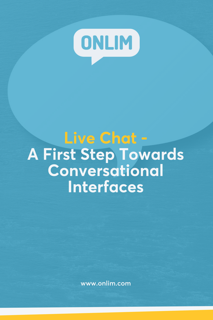 Our communication habits are changing and businesses have to adapt! Here's how a live chat can be the first step towards conversational interfaces.