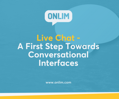 Live Chat - A First Step Towards Conversational Interfaces