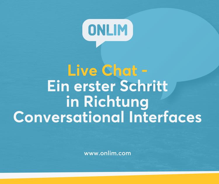 Live Chat - Ein erster Schritt in Richtung Conversational Interfaces