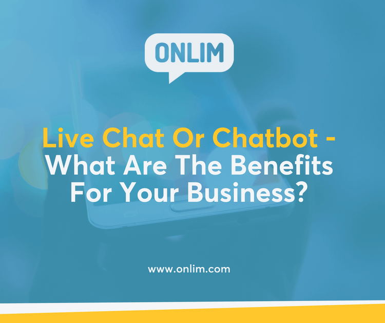 Live Chat Or Chatbot -What Are The Benefits For Your Business