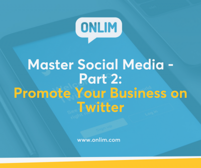 Master Social Media - Part 2_ Promote Your Business on Twitter