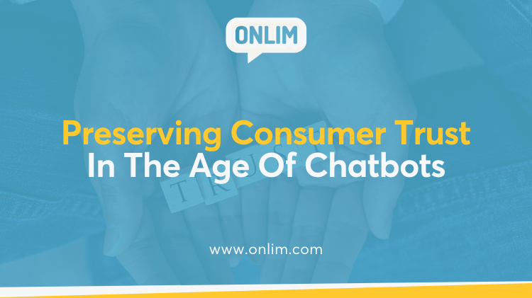 Preserving Consumer Trust In Chatbots