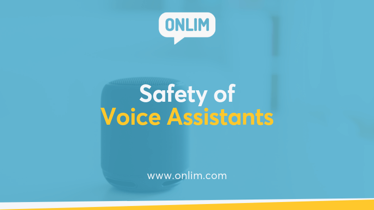 Safety of Voice Assistants What Companies Need To Pay Attention To!