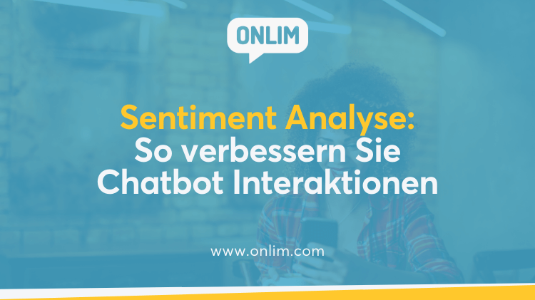 Sentiment Analyse - So verbessern Sie Chatbot Interaktionen