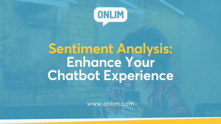 Sentiment Analysis - Enhance Your Chatbot Experience