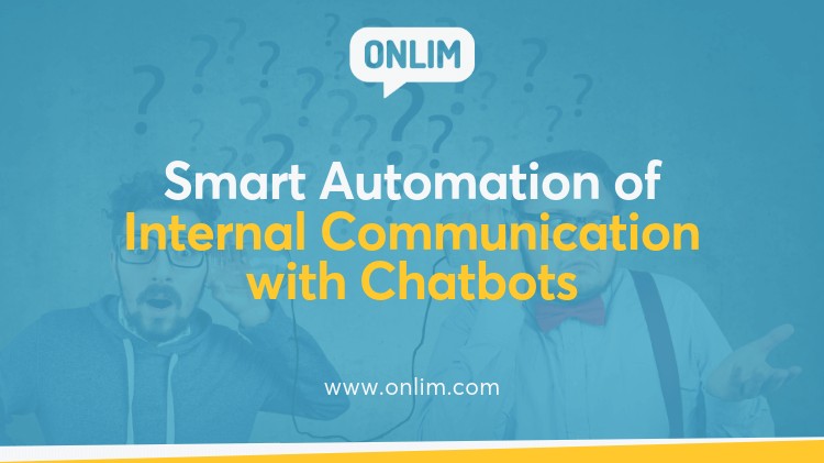 Smart Automation Of Internal Communication With Chatbots