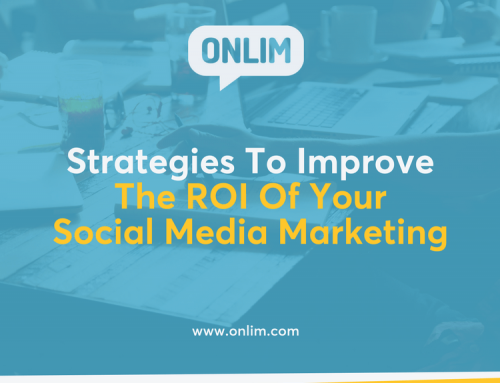 The Best Strategies To Improve The ROI Of Your Social Media Marketing