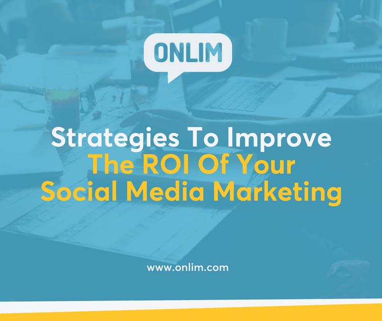 The ROI of social media marketing