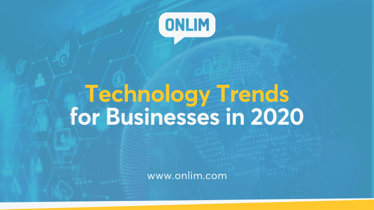 Technology Trends for Businesses in 2020