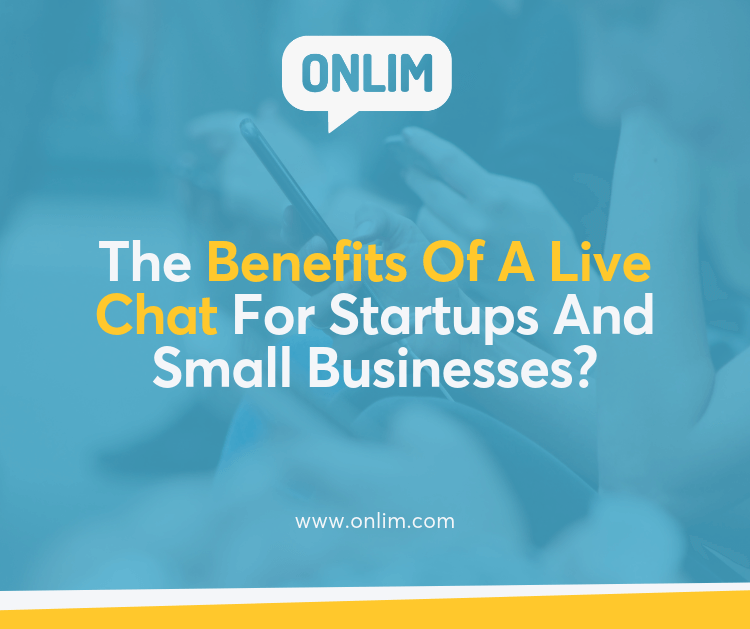 Benefits of a live chat for startups and small businesses