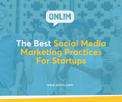 The Best Social Media Marketing Practices For Startups