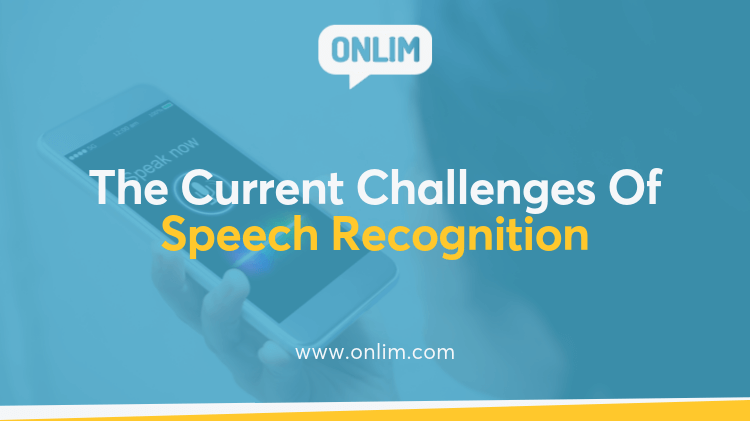 The Current Challenges Of Speech Recognition (1) (1)