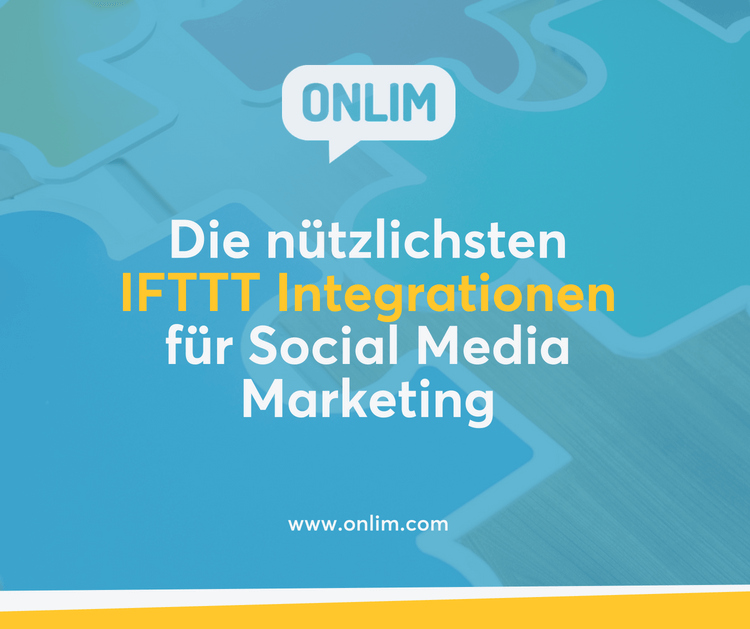 Die nützlichsten IFTTT Integrationen für Social Media Marketing