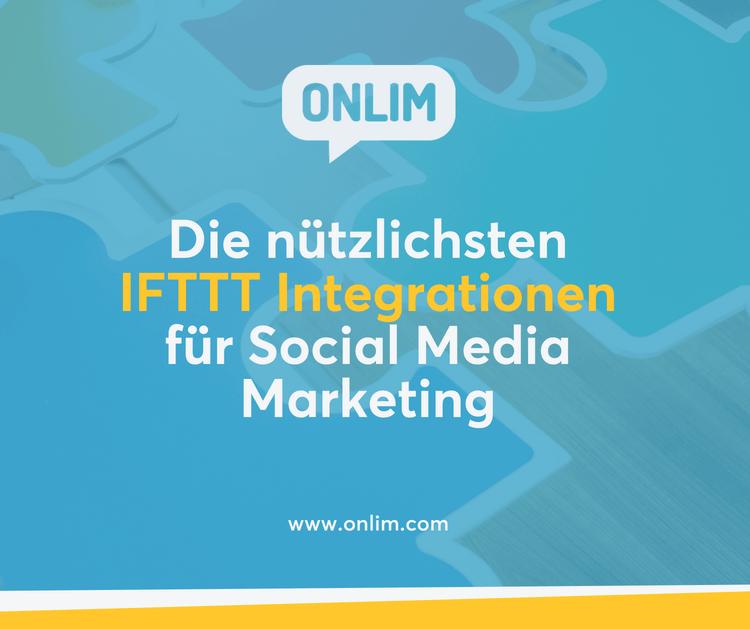 Die nützlichsten IFTTT Integrationen für Social Media Marketing