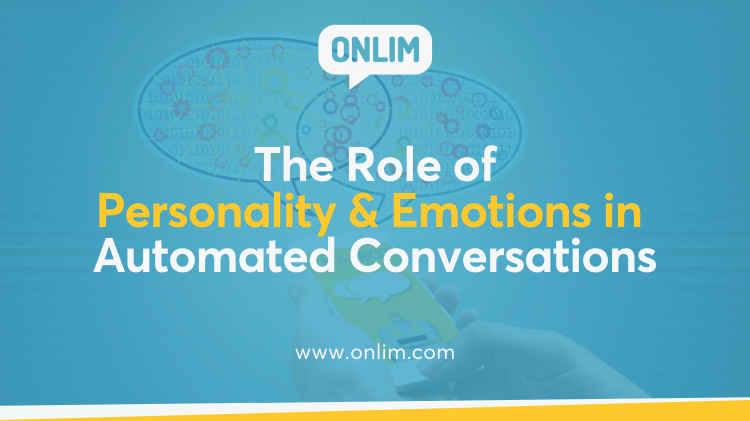 The Role of Personality & Emotions in Automated Conversations