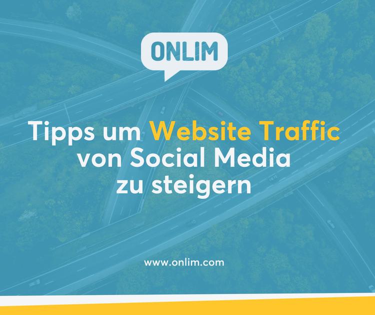 Tipps um Website Traffic von Social Media zu steigern