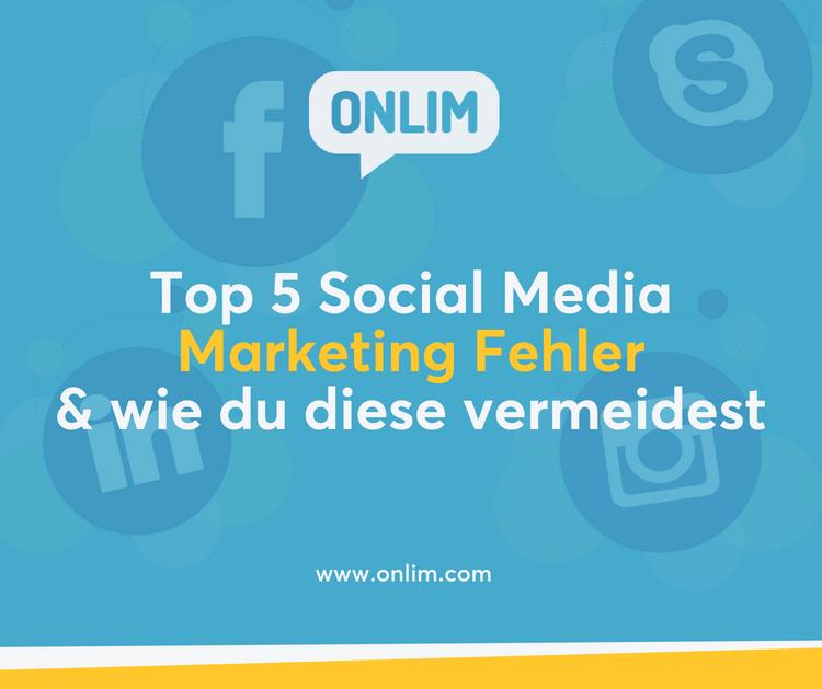 Top 5 Social Media Marketing Fehler und wie du sie vermeidest