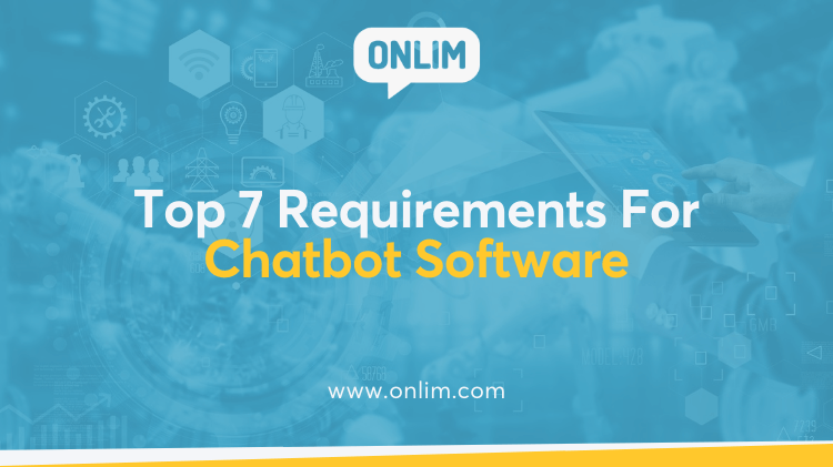 Top 7 Requirements For Chatbot Software