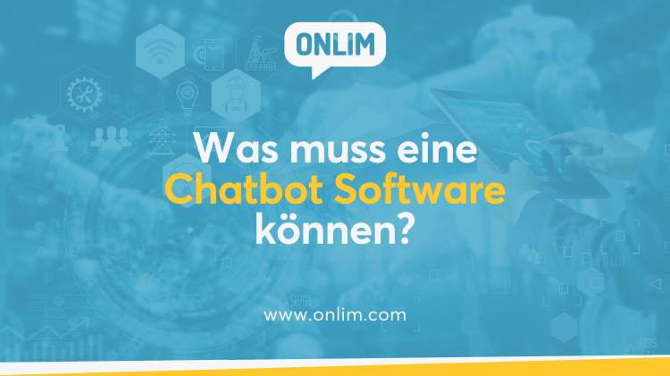 Was muss eine Chatbot Software können?