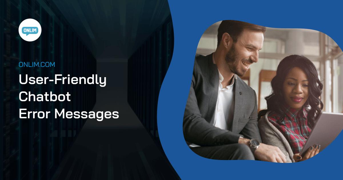 Userfriendly Chatbot Error Messages