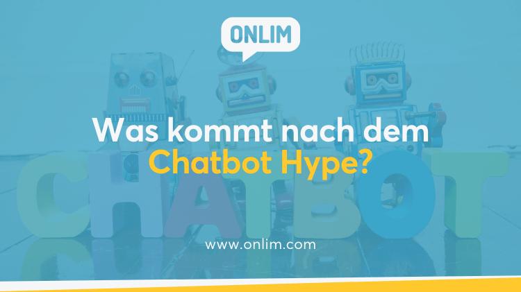 Was kommt nach dem Chatbot Hype