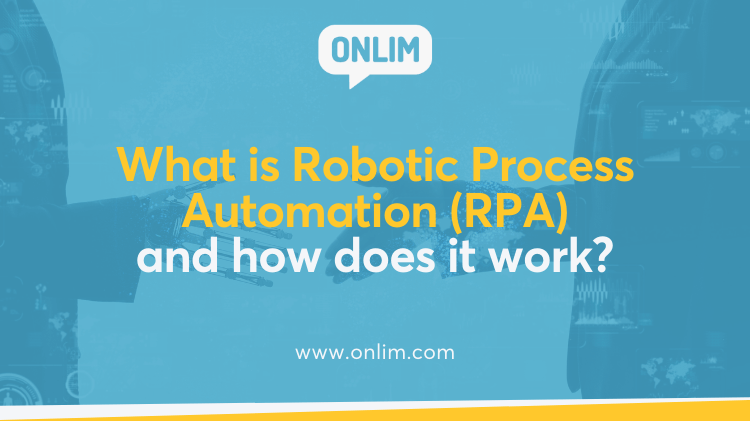 What is Robotic Process Automation (RPA) and how does it work