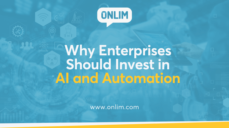 Why Enterprises Should Invest in AI and Automation