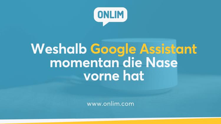 Weshalb Google Assistant momentan die Nase vorne hat
