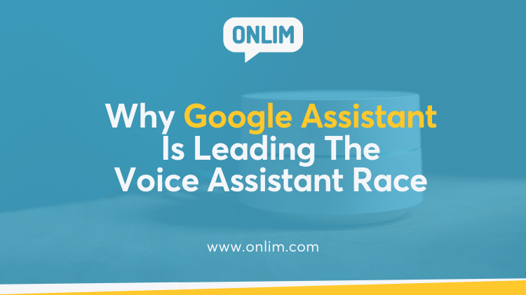 Why Google Assistant Is Leading The Voice Assistant Race