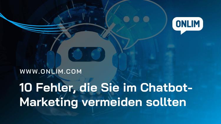 Fehler, die Sie im Chatbot-Marketing vermeiden sollten