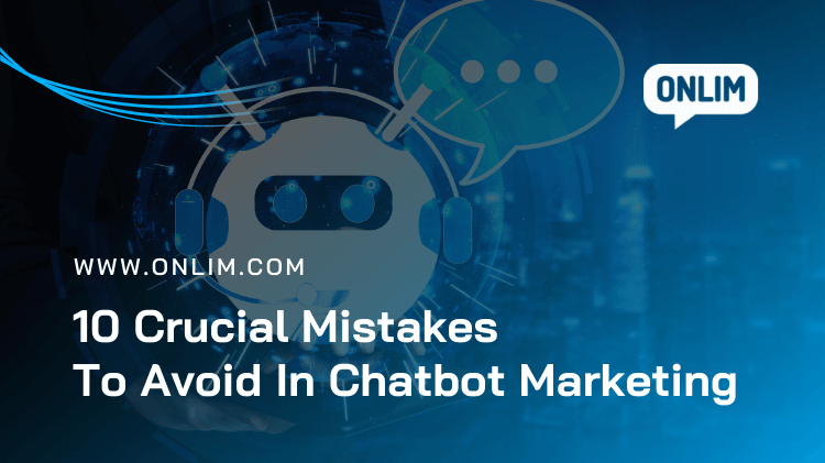 mistakes to avoid in chatbot marketing