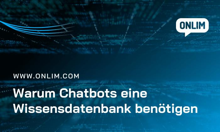 Warum Chatbots eine Wissensdatenbank benötigen