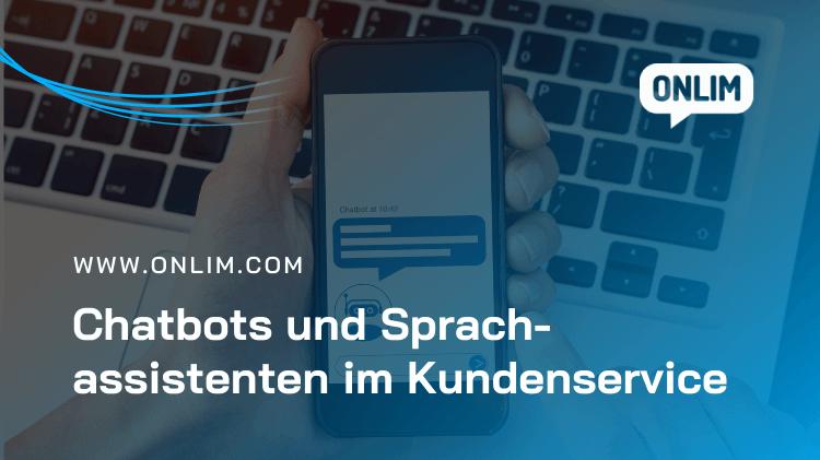 Chatbots und Sprachassistenten im Kundenservice
