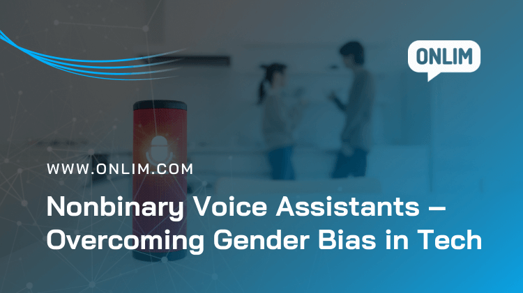 Nonbinary Voice Assistants - Overcoming Gender Bias In Tech