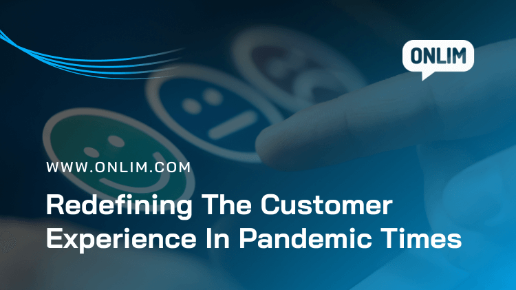Redefining customer experience in pandemic times