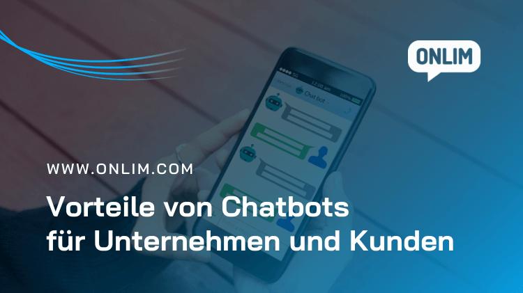 Vorteile von Chatbots für Unternehmen und Kunden