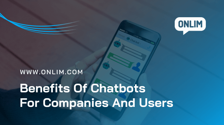 Benefits of Chatbots vor Companies and Users