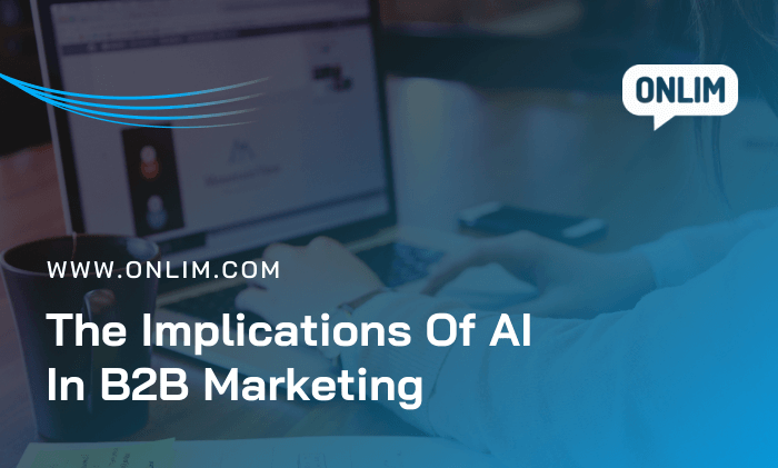 The Implications Of AI In B2B Marketing (2)