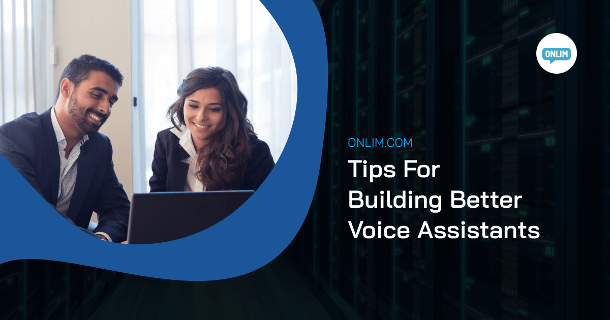 Tips for building better voice assistants