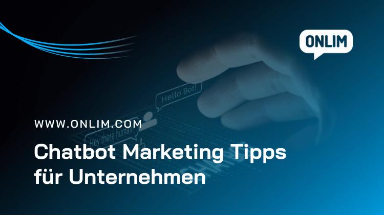 Chatbot Marketing Tipps für Unternehmen